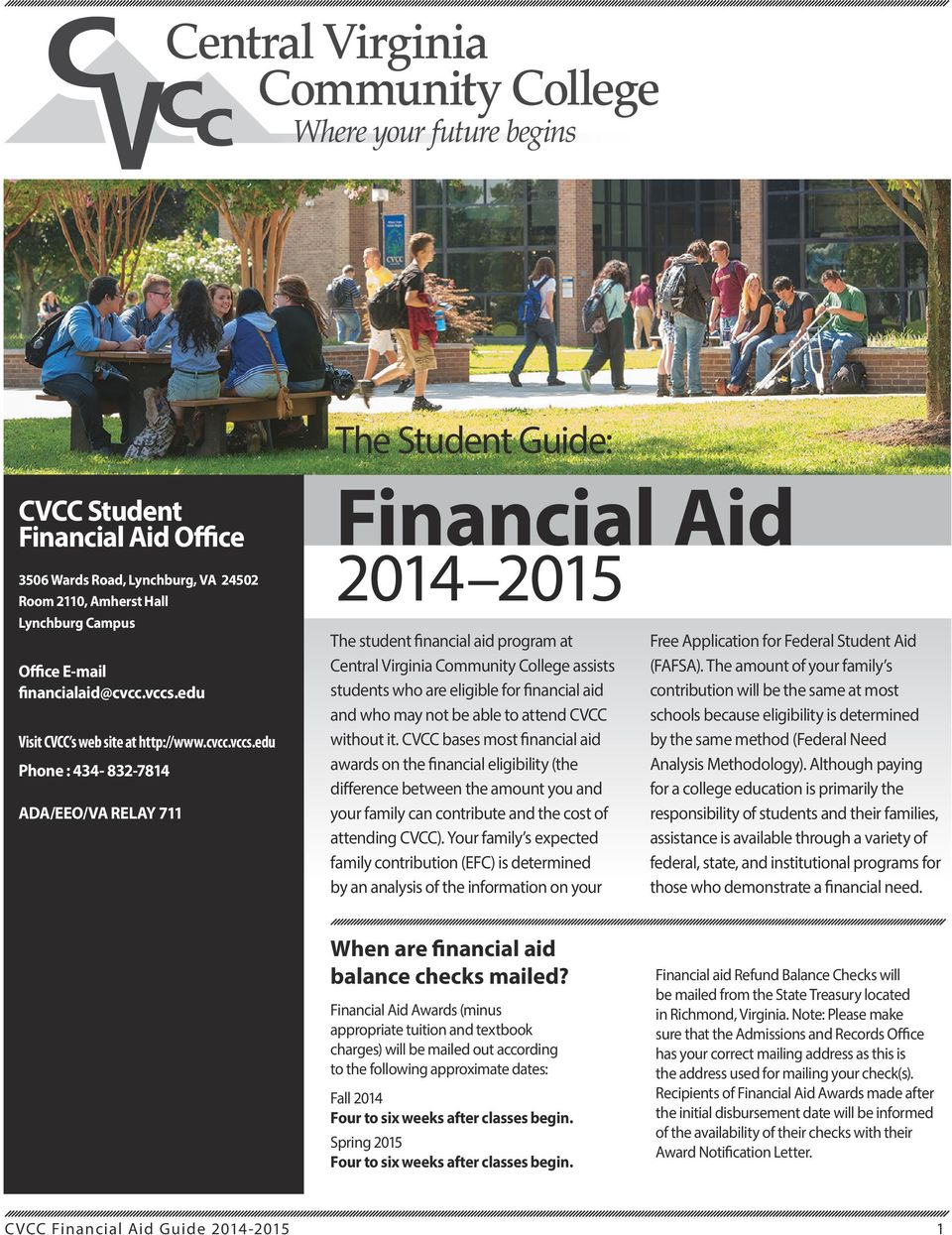 edu Phone : 434-832-7814 ADA/EEO/VA RELAY 711 Financial Aid 2014 2015 The student financial aid program at Central Virginia Community College assists students who are eligible for financial aid and