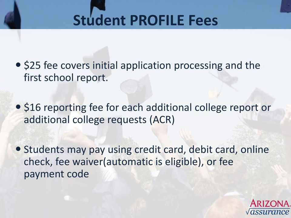 $16 reporting fee for each additional college report or additional college