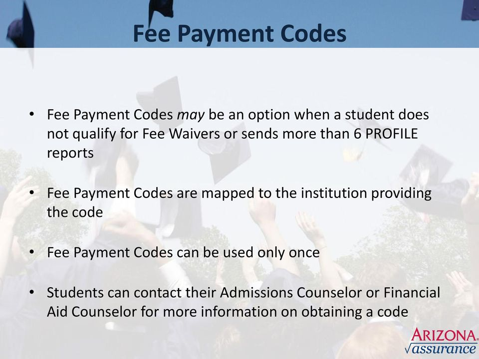 institution providing the code Fee Payment Codes can be used only once Students can