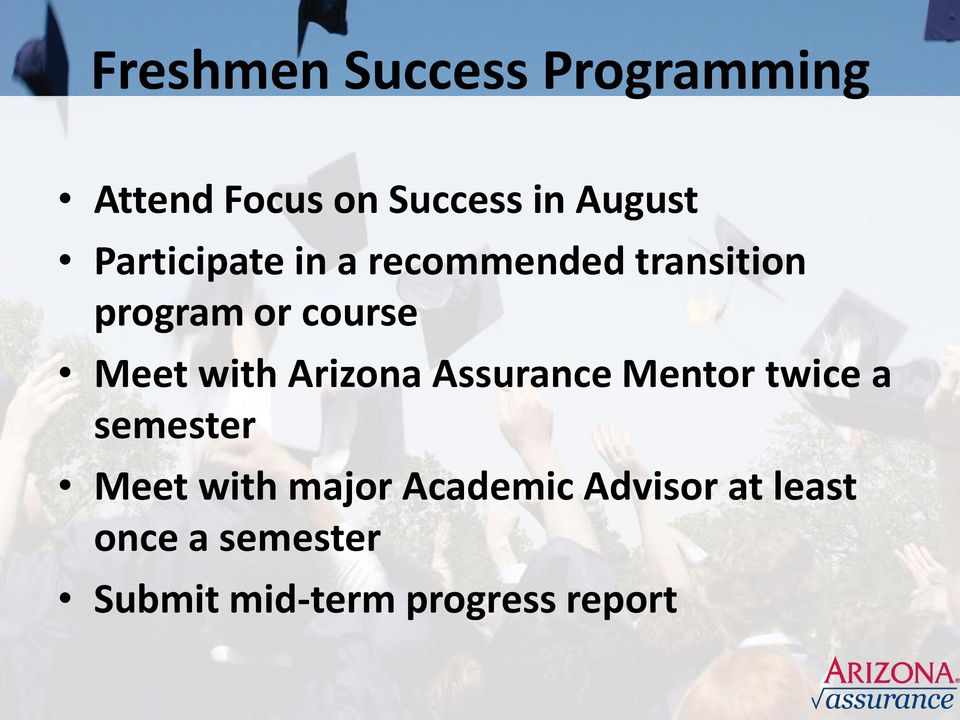 with Arizona Assurance Mentor twice a semester Meet with major