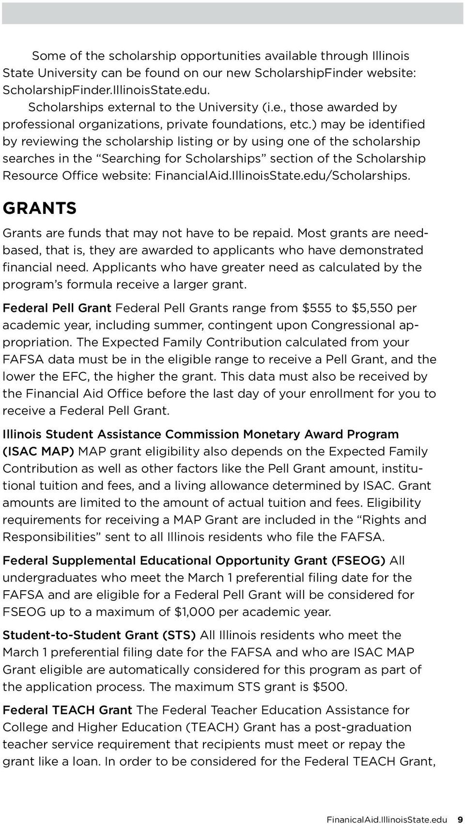 ) may be identified by reviewing the scholarship listing or by using one of the scholarship searches in the Searching for Scholarships section of the Scholarship Resource Office website: FinancialAid.