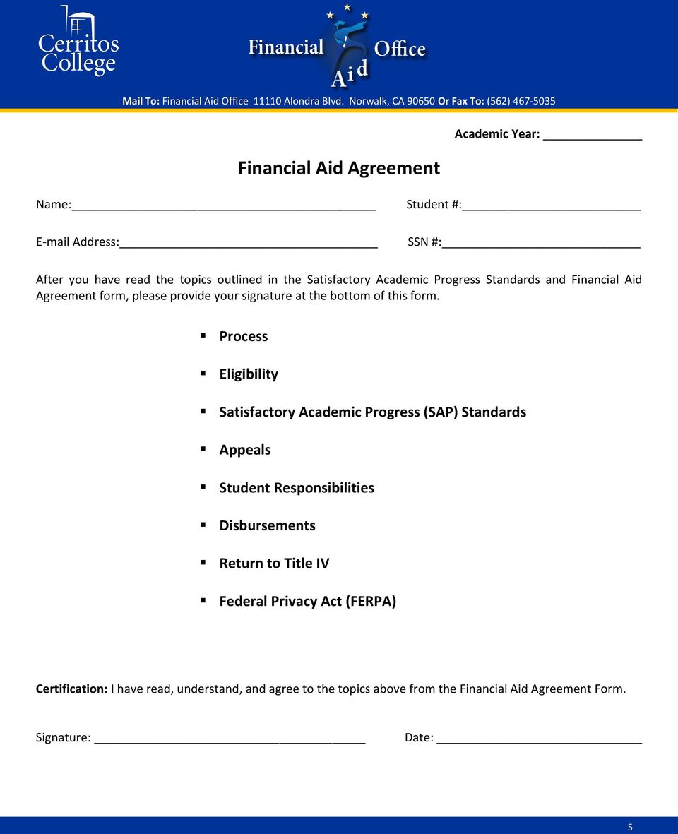outlined in the Satisfactory Academic Progress Standards and Financial Aid Agreement form, please provide your signature at the bottom of this form.