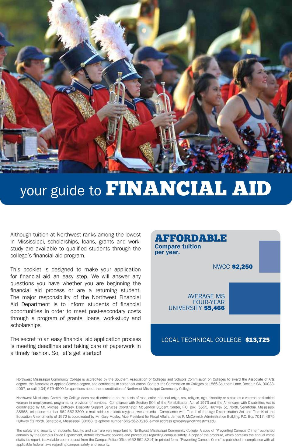 We will answer any questions you have whether you are beginning the financial aid process or are a returning student.