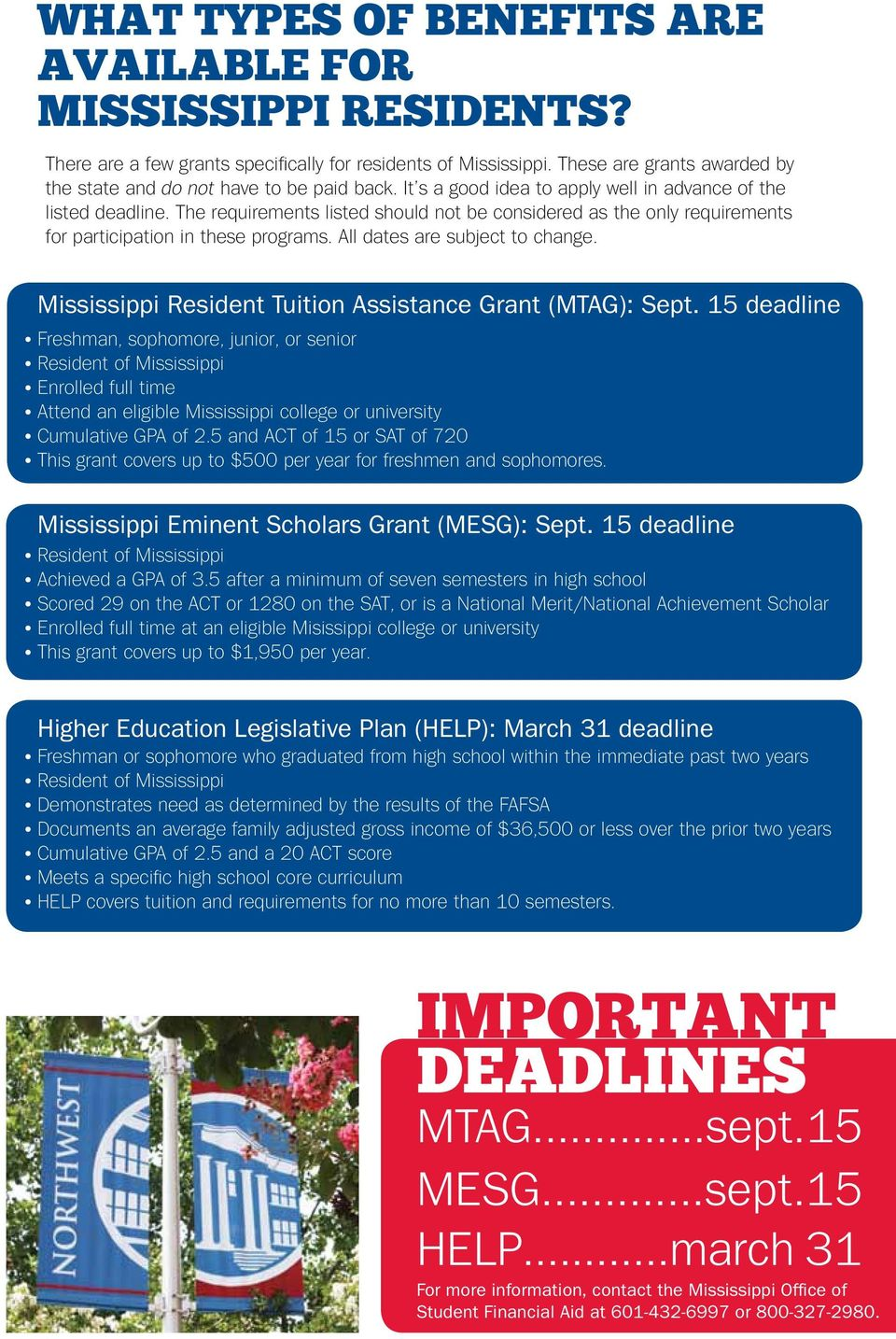 All dates are subject to change. Mississippi Resident Tuition Assistance Grant (MTAG): Sept.