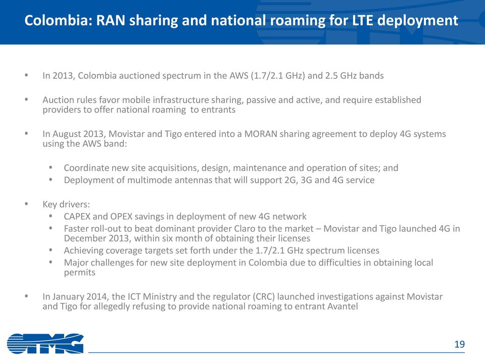 into a MORAN sharing agreement to deploy 4G systems using the AWS band: Coordinate new site acquisitions, design, maintenance and operation of sites; and Deployment of multimode antennas that will
