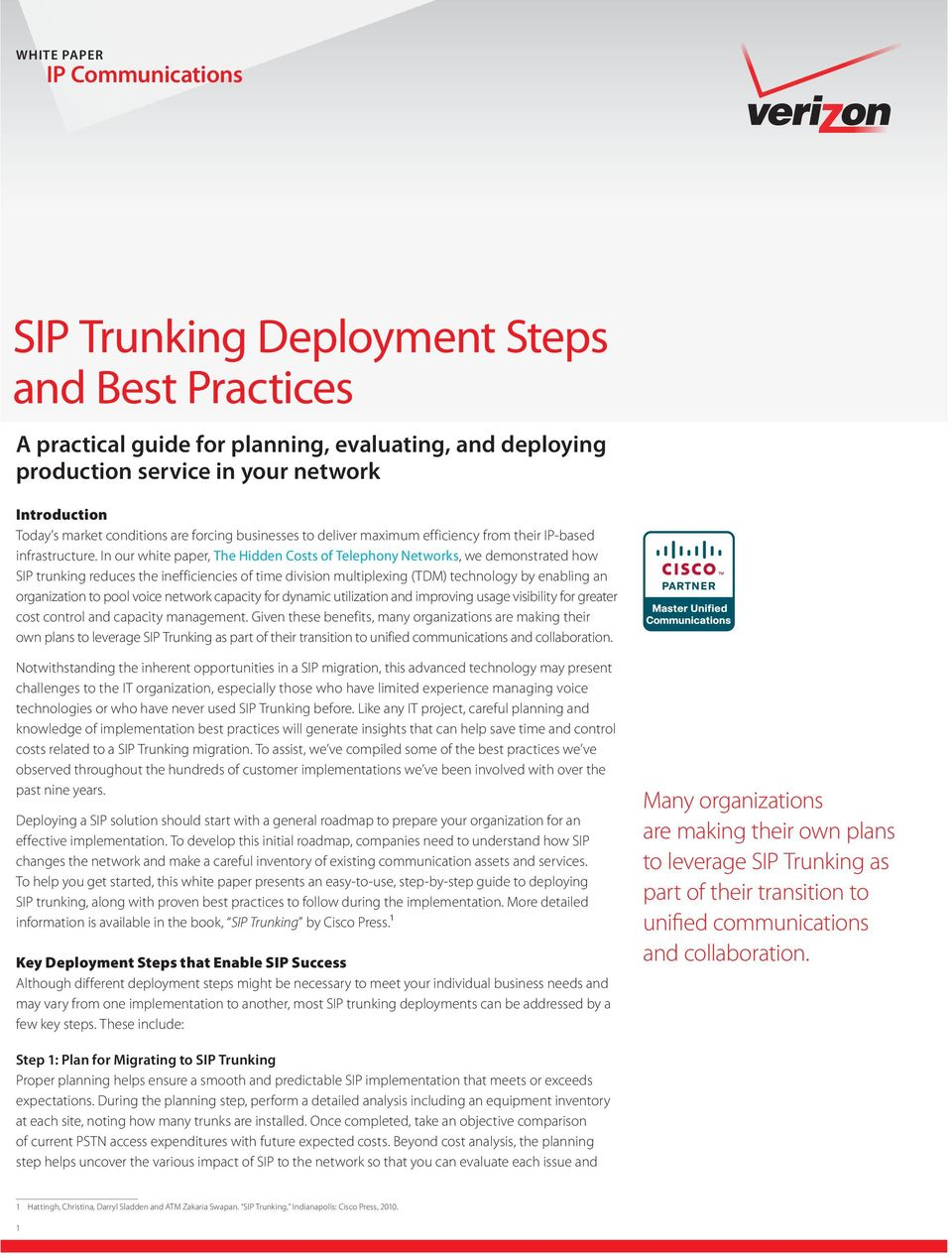 In our white paper, The Hidden Costs of Telephony Networks, we demonstrated how SIP trunking reduces the inefficiencies of time division multiplexing (TDM) technology by enabling an organization to
