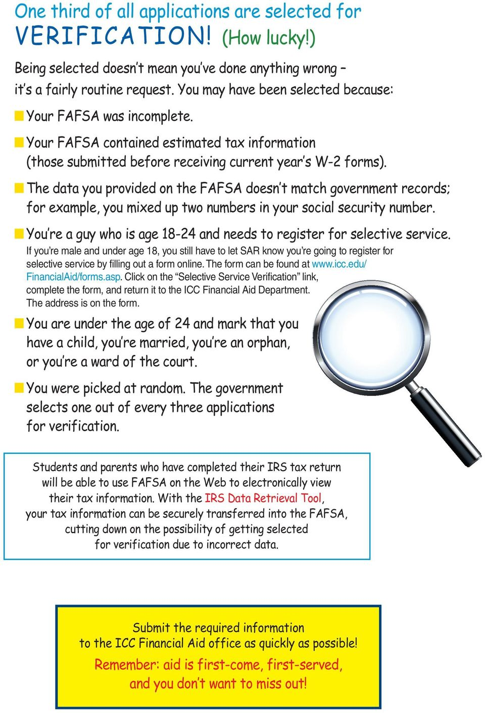 The data you provided on the FAFSA doesn t match government records; for example, you mixed up two numbers in your social security number.