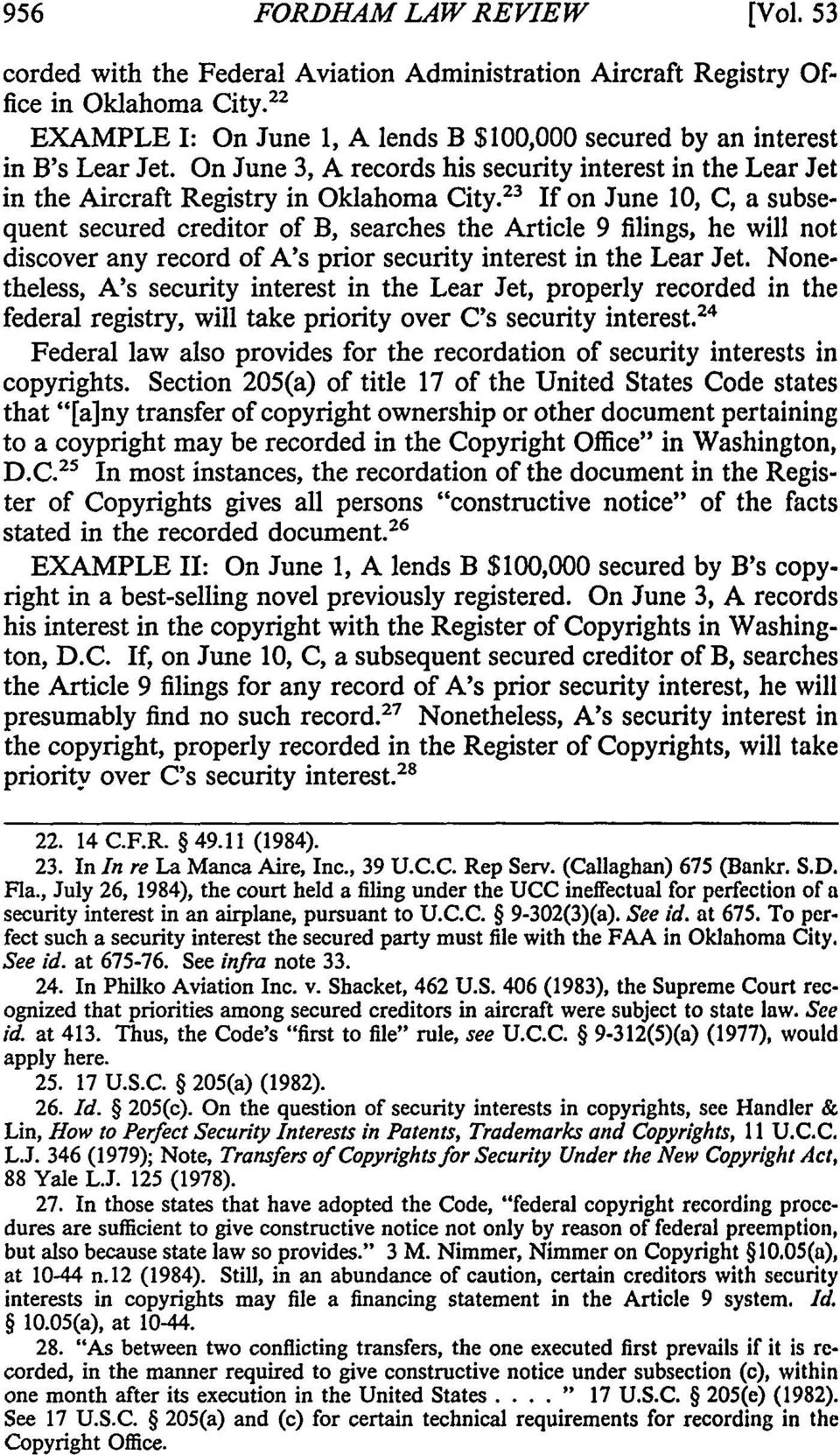 23 If on June 10, C, a subsequent secured creditor of B, searches the Article 9 filings, he will not discover any record of A's prior security interest in the Lear Jet.