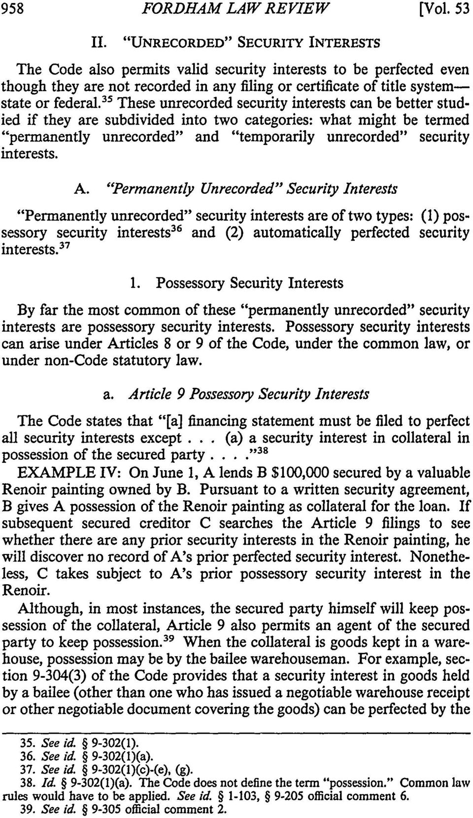 "3 ' These unrecorded security interests can be better studied if they are subdivided into two categories: what might be termed ""permanently unrecorded"" and ""temporarily unrecorded"" security interests."