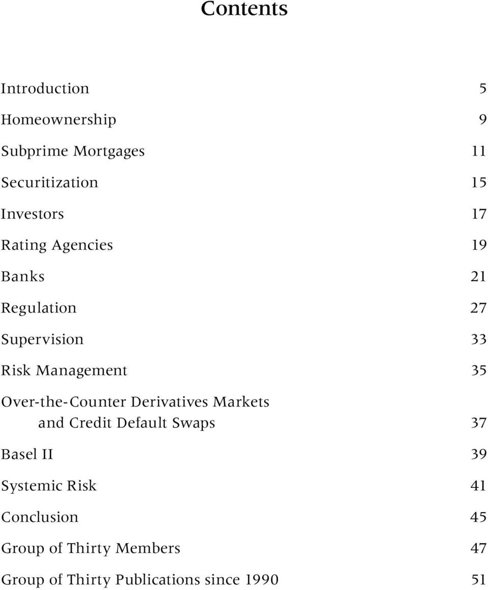 35 Over-the-Counter Derivatives Markets and Credit Default Swaps 37 Basel II 39