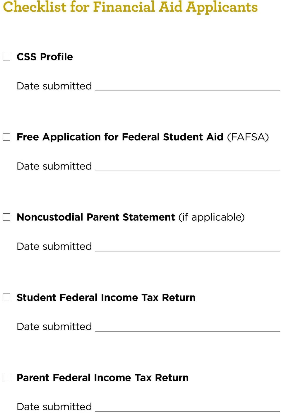 Parent Statement (if applicable) Date submitted Student Federal Income