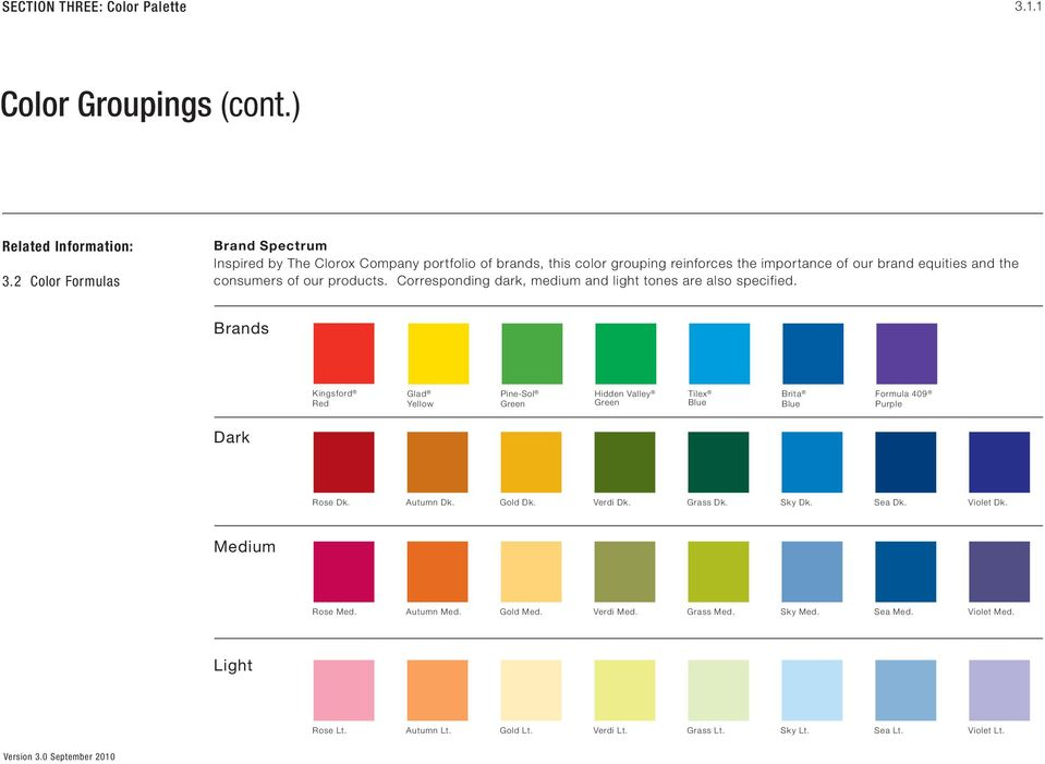 consumers of our products. Corresponding dark, medium and light tones are also specified.