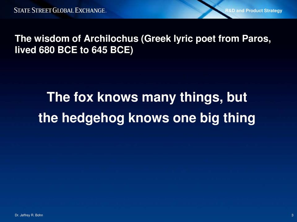 to 645 BCE) The fox knows many