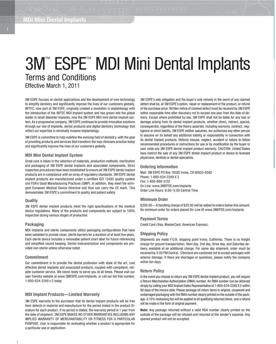 IMTEC, now part of 3M ESPE, originally created a revolution in implantology with the introduction of the IMTEC MDI Implant system and has grown into the global leader in small diameter implants, now