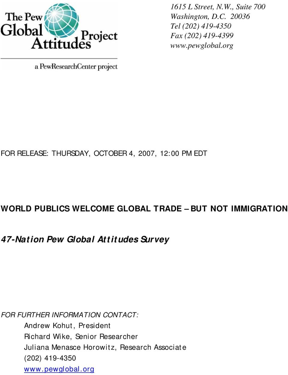 IMMIGRATION 47-Nation Pew Global Attitudes Survey FOR FURTHER INFORMATION CONTACT: Andrew Kohut,