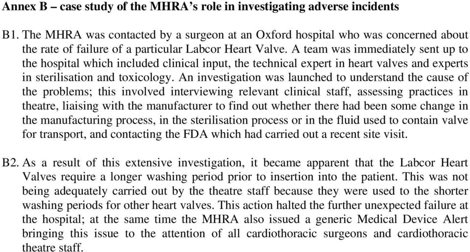 A team was immediately sent up to the hospital which included clinical input, the technical expert in heart valves and experts in sterilisation and toxicology.