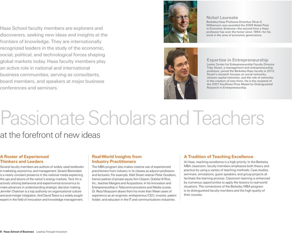 Haas faculty members play an active role in national and international business communities, serving as consultants, board members, and speakers at major business conferences and seminars.