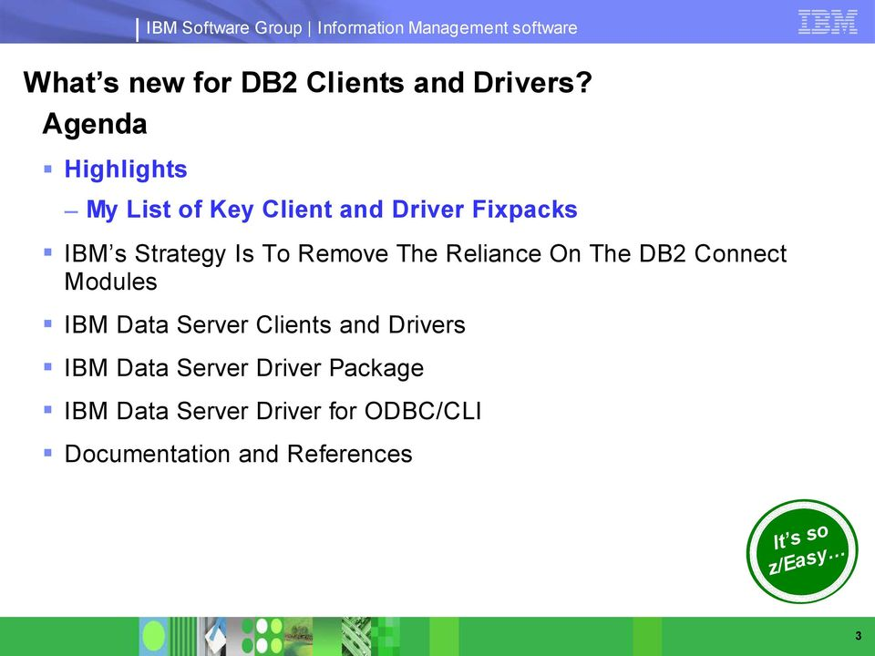 To Remove The Reliance On The DB2 Connect Modules IBM Data Server Clients and