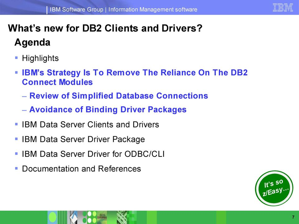 Review of Simplified Database Connections Avoidance of Binding Driver Packages IBM Data