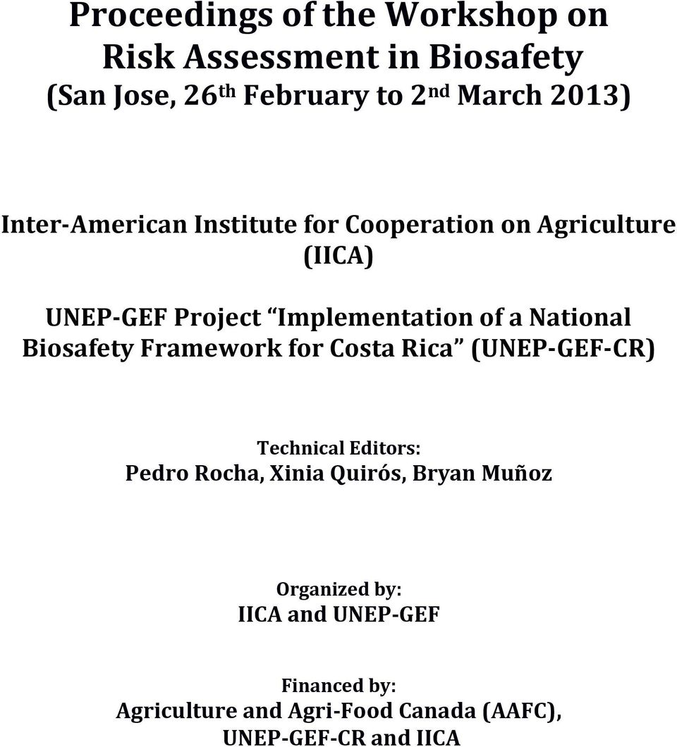 National Biosafety Framework for Costa Rica (UNEP-GEF-CR) Technical Editors: Pedro Rocha, Xinia Quirós,