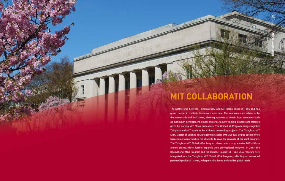 by visiting MIT Sloan professors. The China Lab Program brings together Tsinghua and MIT students for Chinese consulting projects.