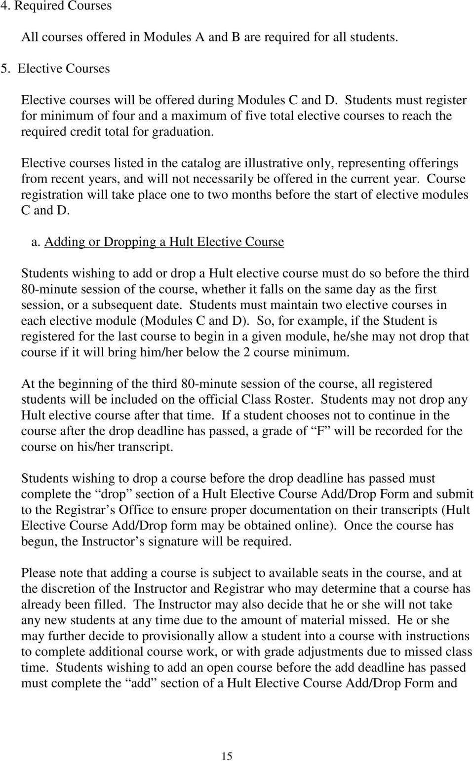 Elective courses listed in the catalog are illustrative only, representing offerings from recent years, and will not necessarily be offered in the current year.