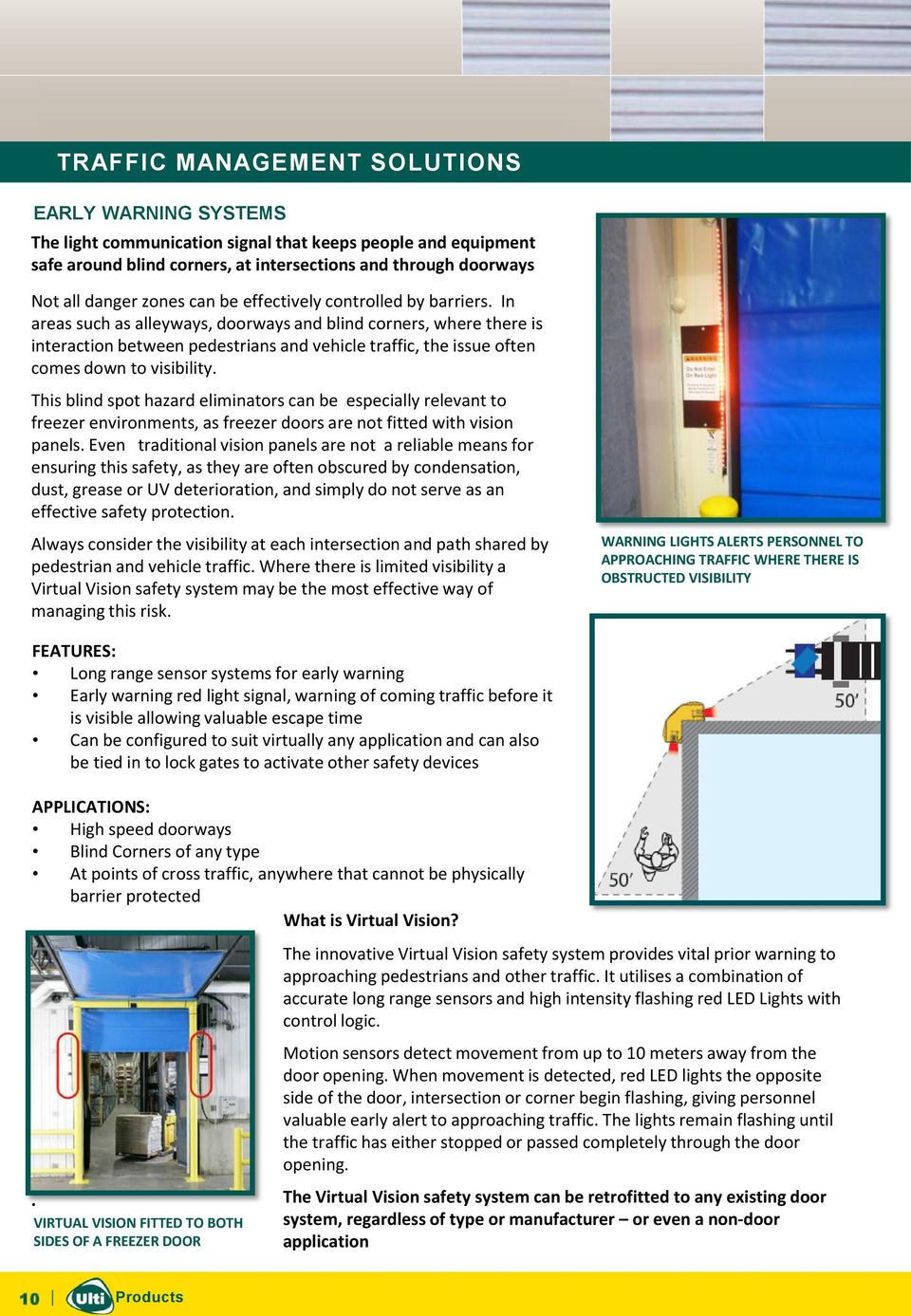 This blind spot hazard eliminators can be especially relevant to freezer environments, as freezer doors are not fitted with vision panels.
