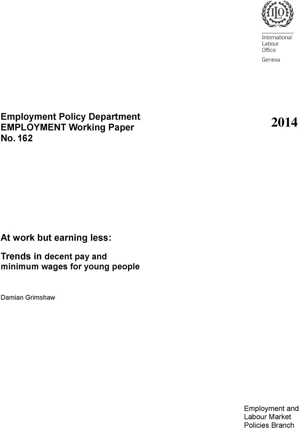 162 2014 At work but earning less: Trends in decent