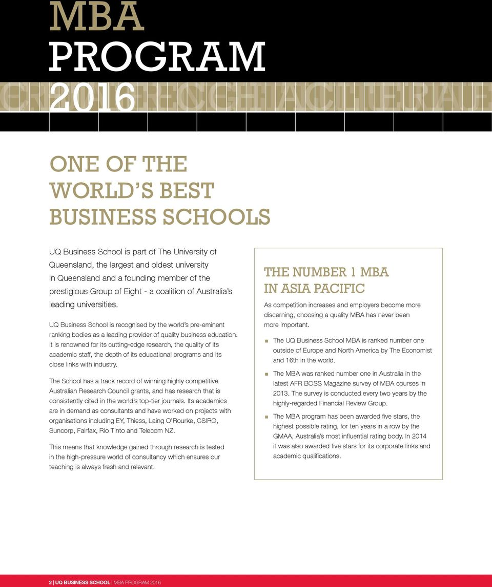 UQ Business School is recognised by the world s pre-eminent ranking bodies as a leading provider of quality business education.