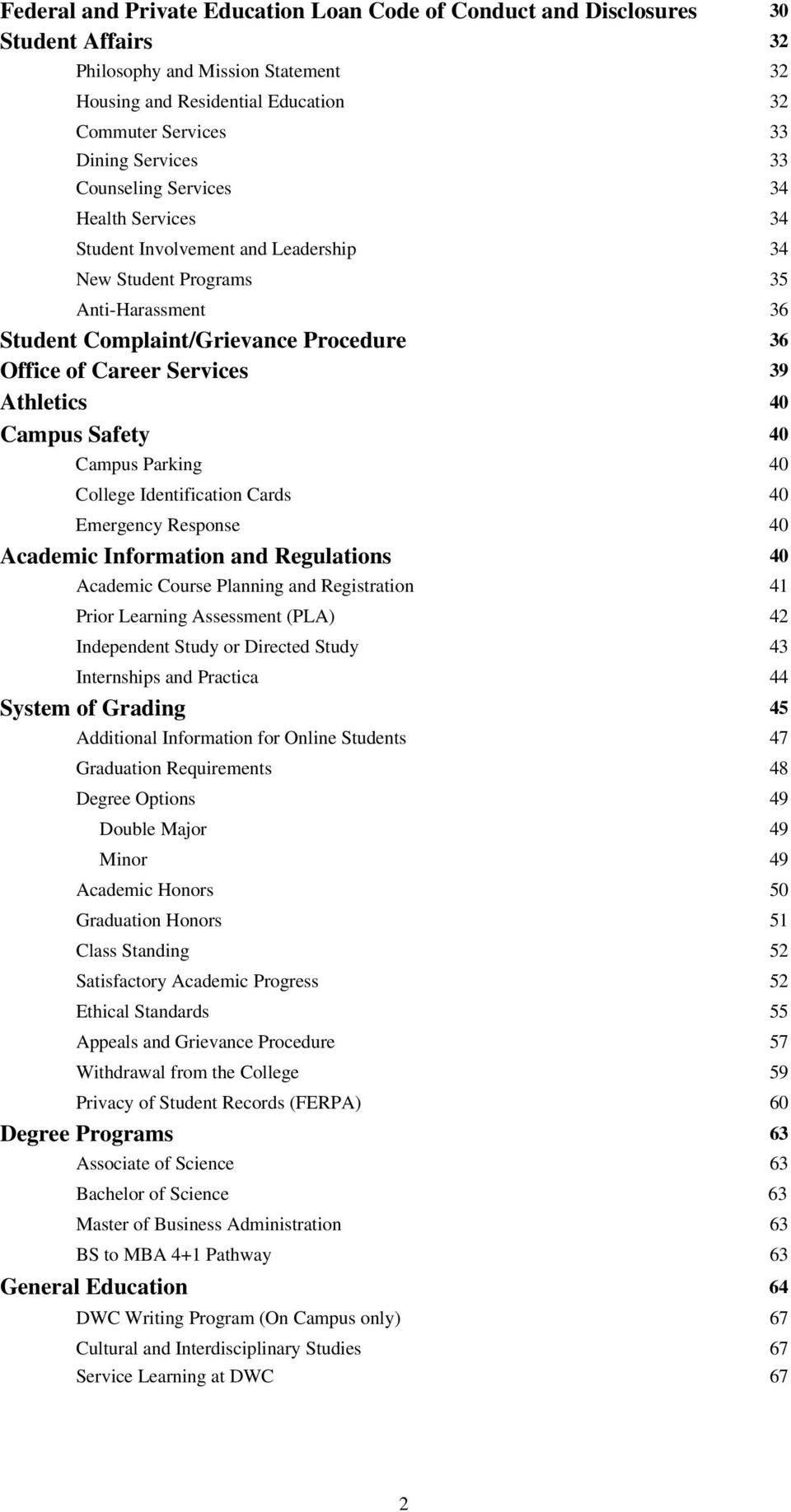 Athletics 40 Campus Safety 40 Campus Parking 40 College Identification Cards 40 Emergency Response 40 Academic Information and Regulations 40 Academic Course Planning and Registration 41 Prior