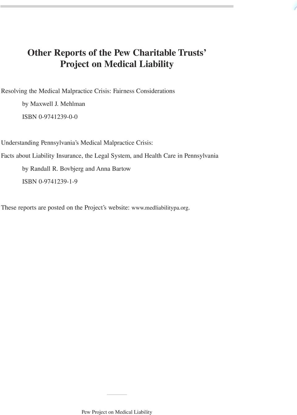 Mehlman ISBN 0-9741239-0-0 Understanding Pennsylvania s Medical Malpractice Crisis: Facts about Liability