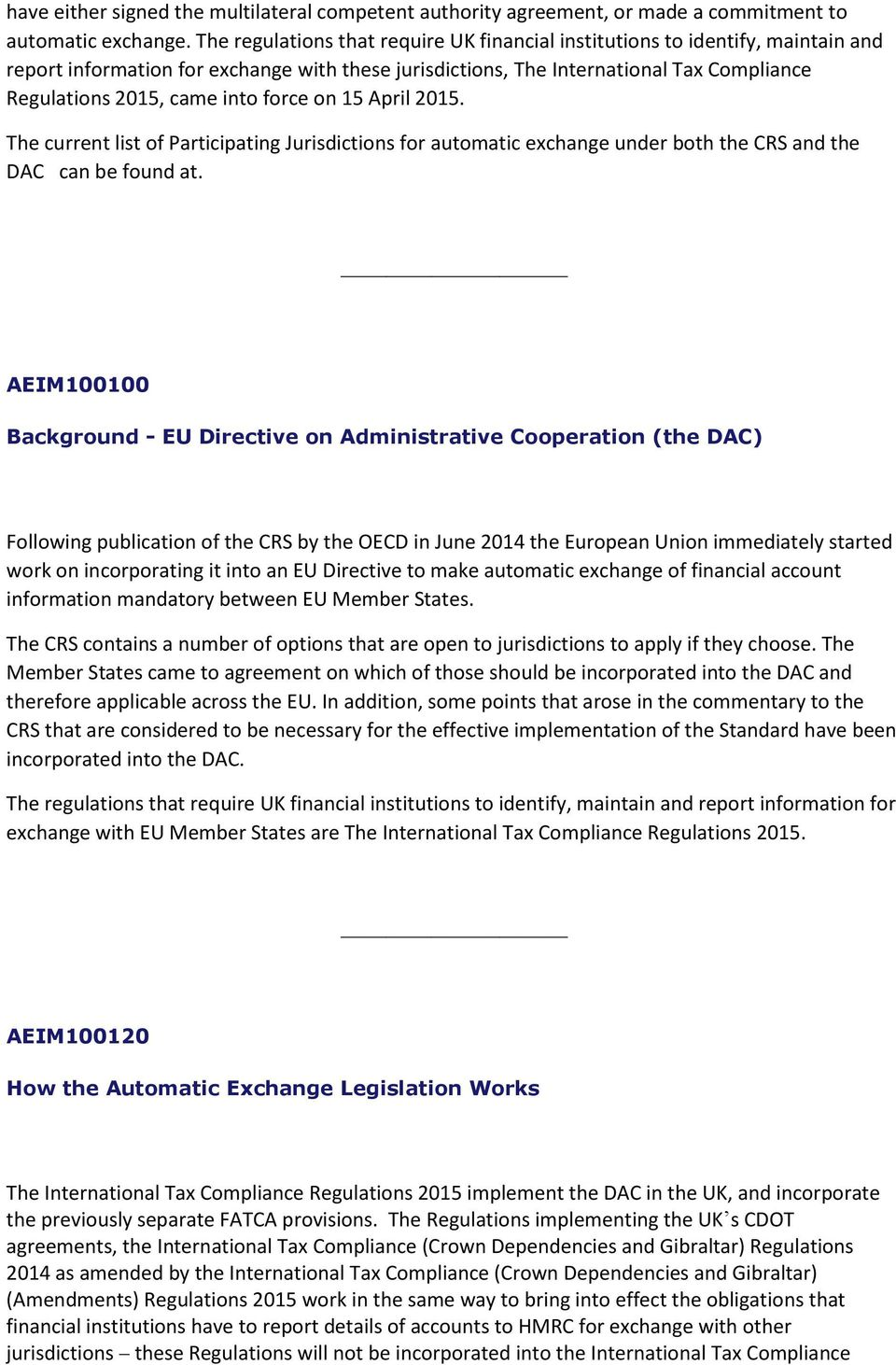 force on 15 April 2015. The current list of Participating Jurisdictions for automatic exchange under both the CRS and the DAC can be found at.