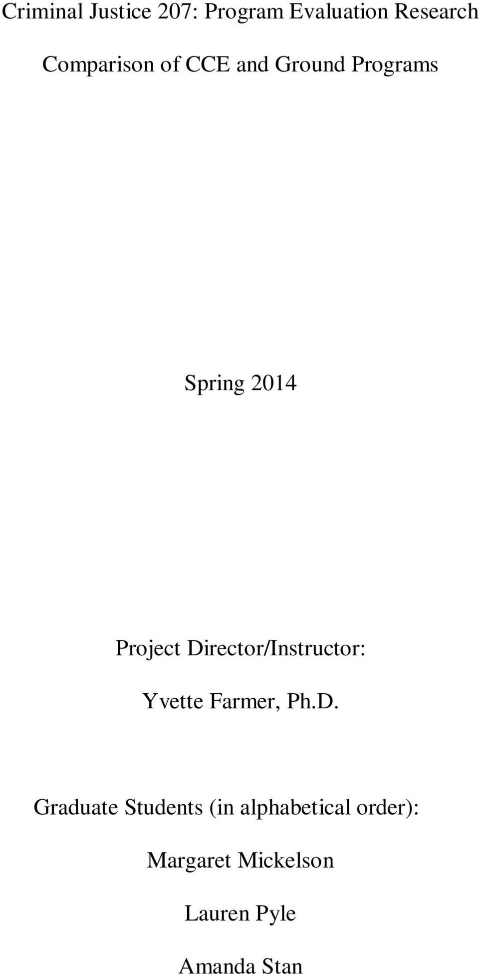 Director/Instructor: Yvette Farmer, Ph.D. Graduate
