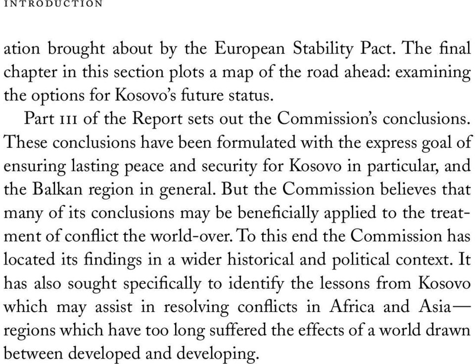 These conclusions have been formulated with the express goal of ensuring lasting peace and security for Kosovo in particular, and the Balkan region in general.