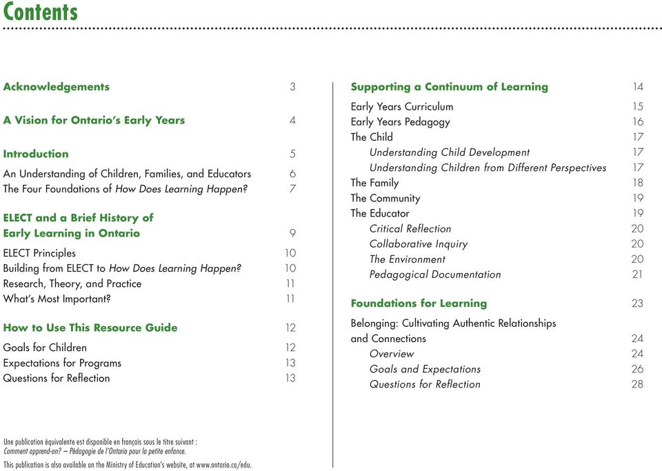 11 How to Use This Resource Guide 12 Goals for Children 12 Expectations for Programs 13 Questions for Reflection 13 Supporting a Continuum of Learning 14 Early Years Curriculum 15 Early Years
