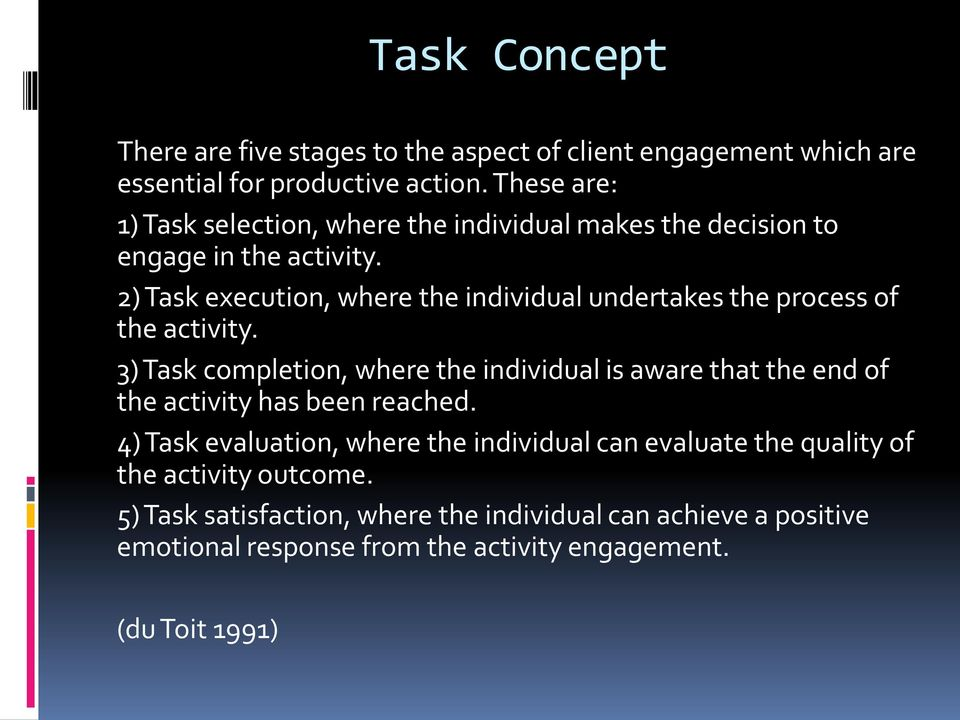 2) Task execution, where the individual undertakes the process of the activity.