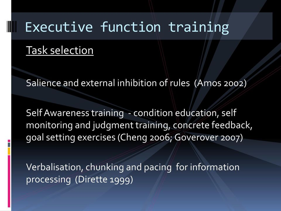 and judgment training, concrete feedback, goal setting exercises (Cheng 2006;