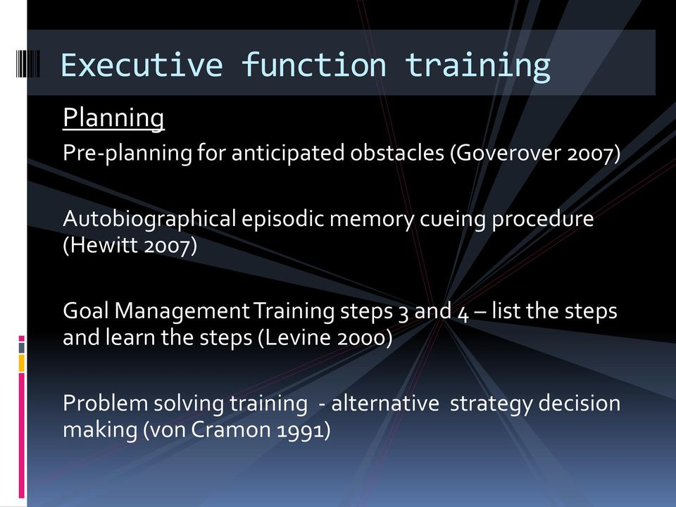 Goal Management Training steps 3 and 4 list the steps and learn the steps (Levine
