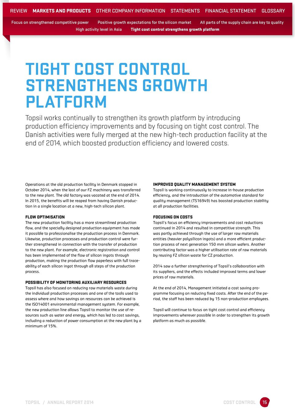 efficiency improvements and by focusing on tight cost control.