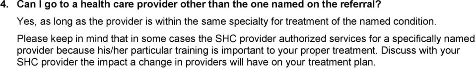 Please keep in mind that in some cases the SHC provider authorized services for a specifically named provider