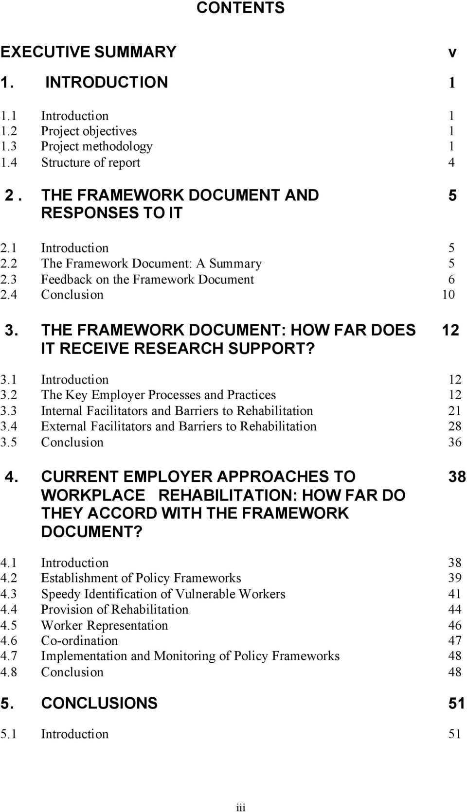 2 The Key Employer Processes and Practices 12 3.3 Internal Facilitators and Barriers to Rehabilitation 21 3.4 External Facilitators and Barriers to Rehabilitation 28 3.5 Conclusion 36 4.