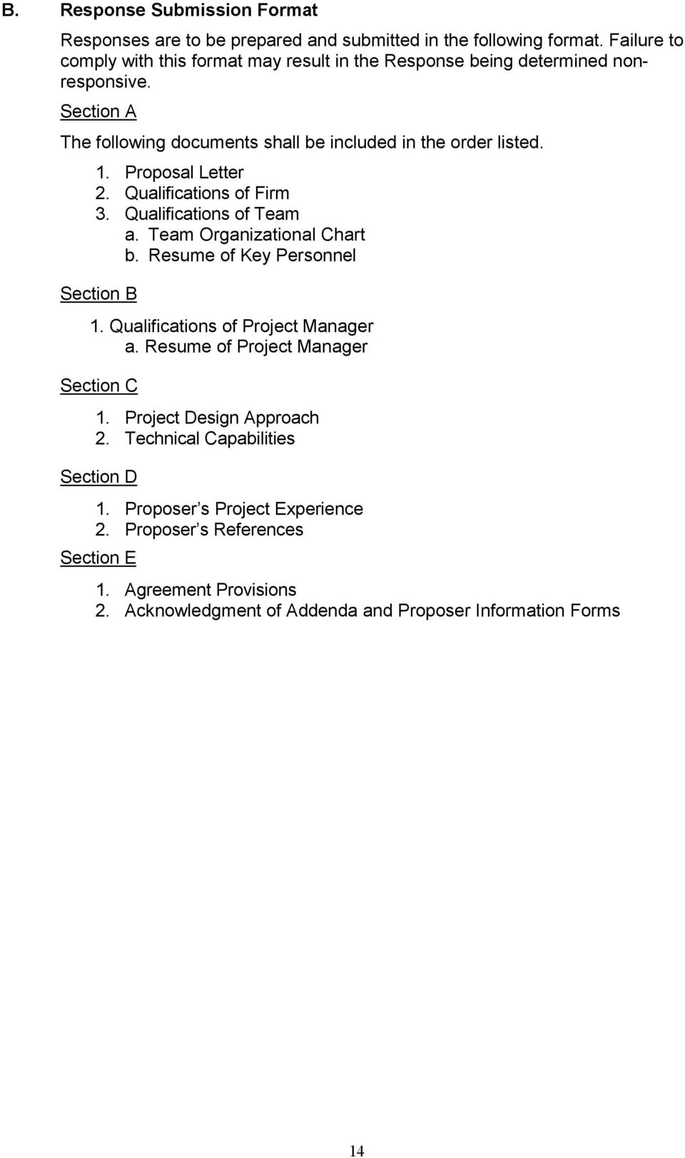 Proposal Letter 2. Qualifications of Firm 3. Qualifications of Team a. Team Organizational Chart b. Resume of Key Personnel Section B 1. Qualifications of Project Manager a.