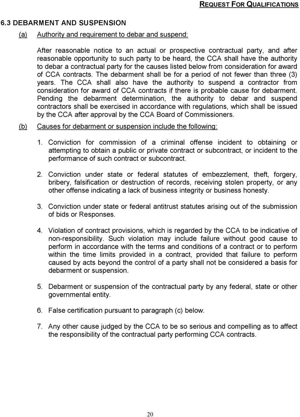 party to be heard, the CCA shall have the authority to debar a contractual party for the causes listed below from consideration for award of CCA contracts.