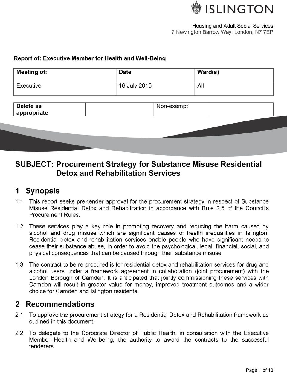 1 This report seeks pre-tender approval for the procurement strategy in respect of Substance Misuse Residential Detox and Rehabilitation in accordance with Rule 2.5 of the Council s Procurement Rules.