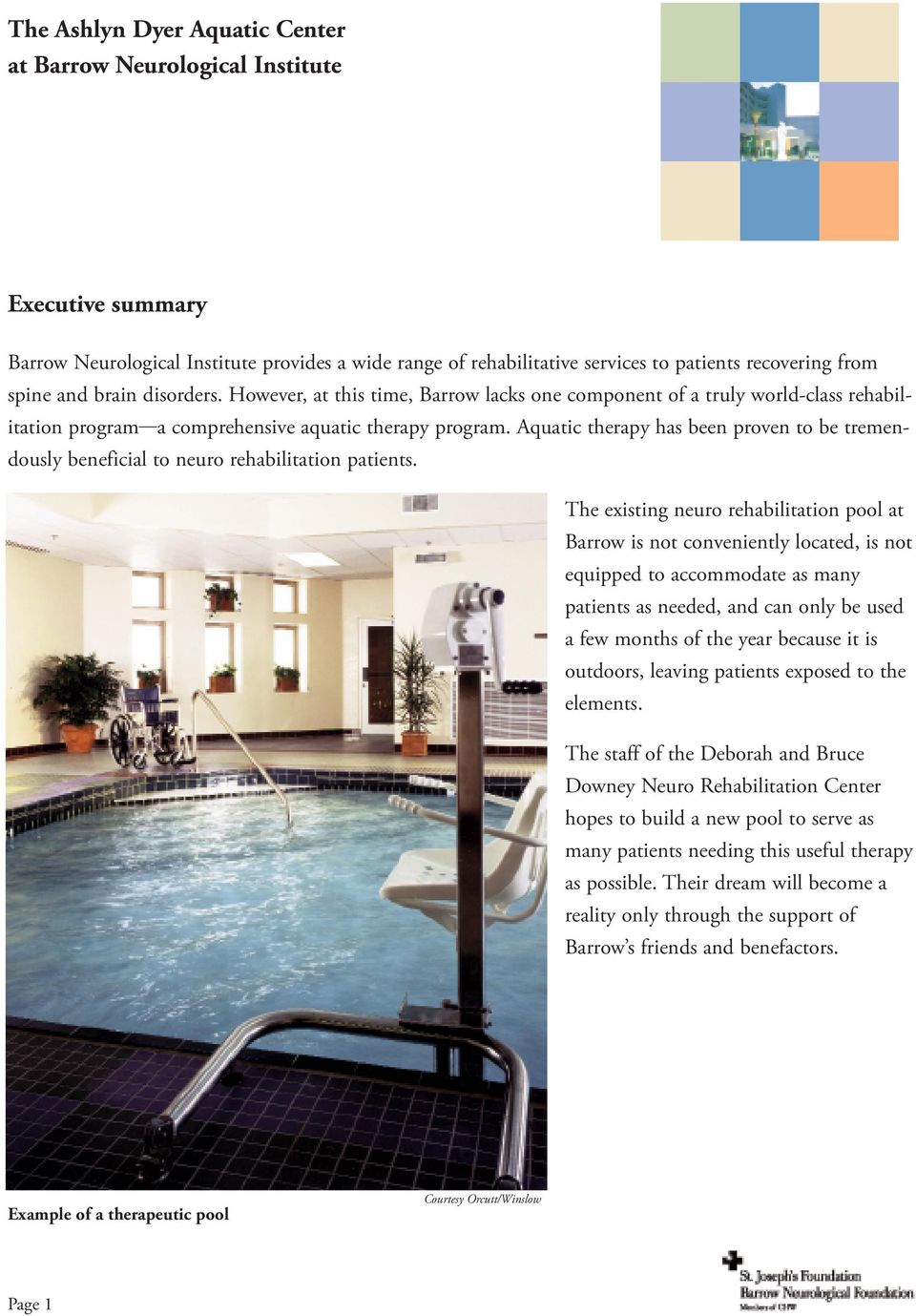 Aquatic therapy has been proven to be tremendously beneficial to neuro rehabilitation patients.