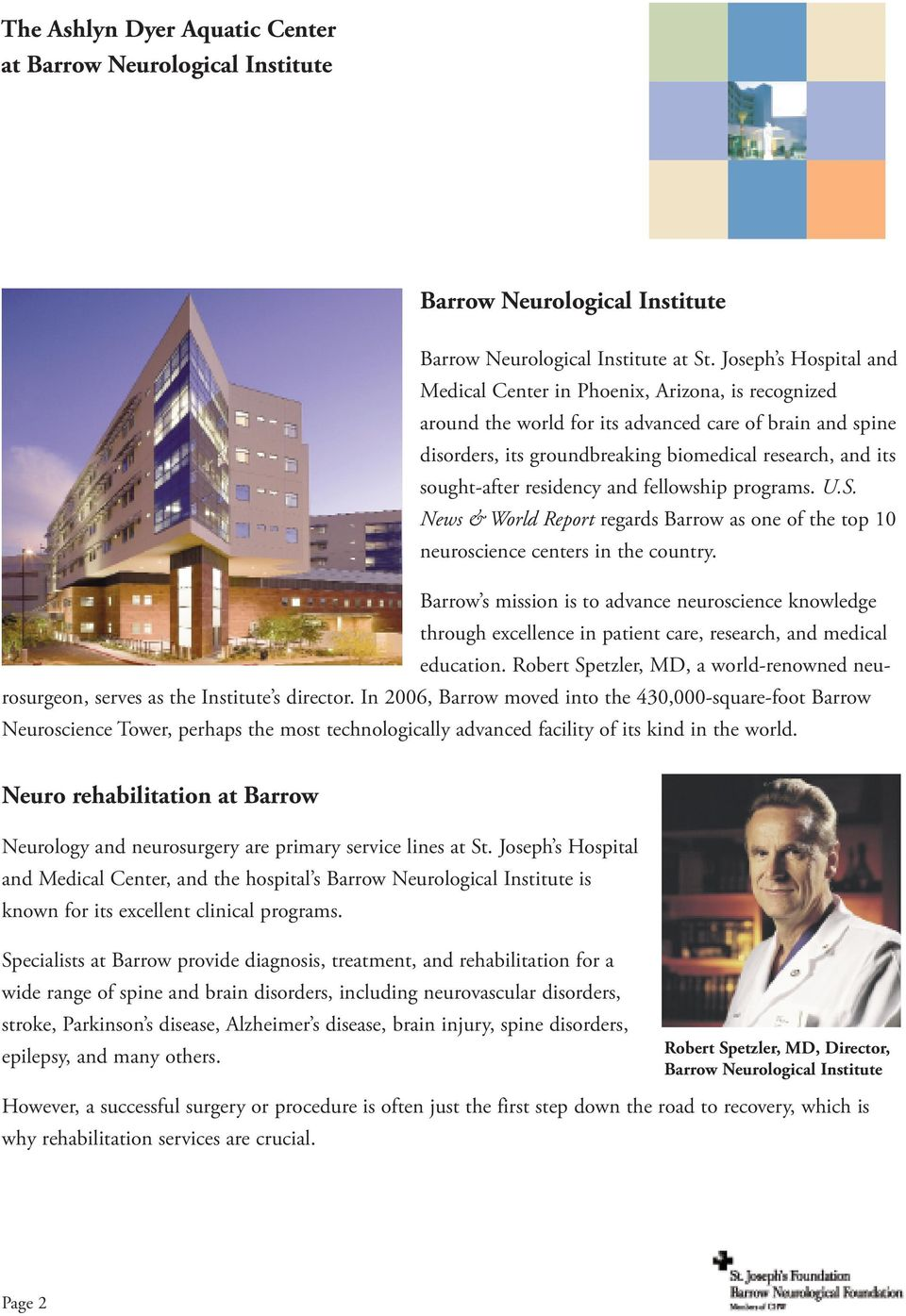 sought-after residency and fellowship programs. U.S. News & World Report regards Barrow as one of the top 10 neuroscience centers in the country.