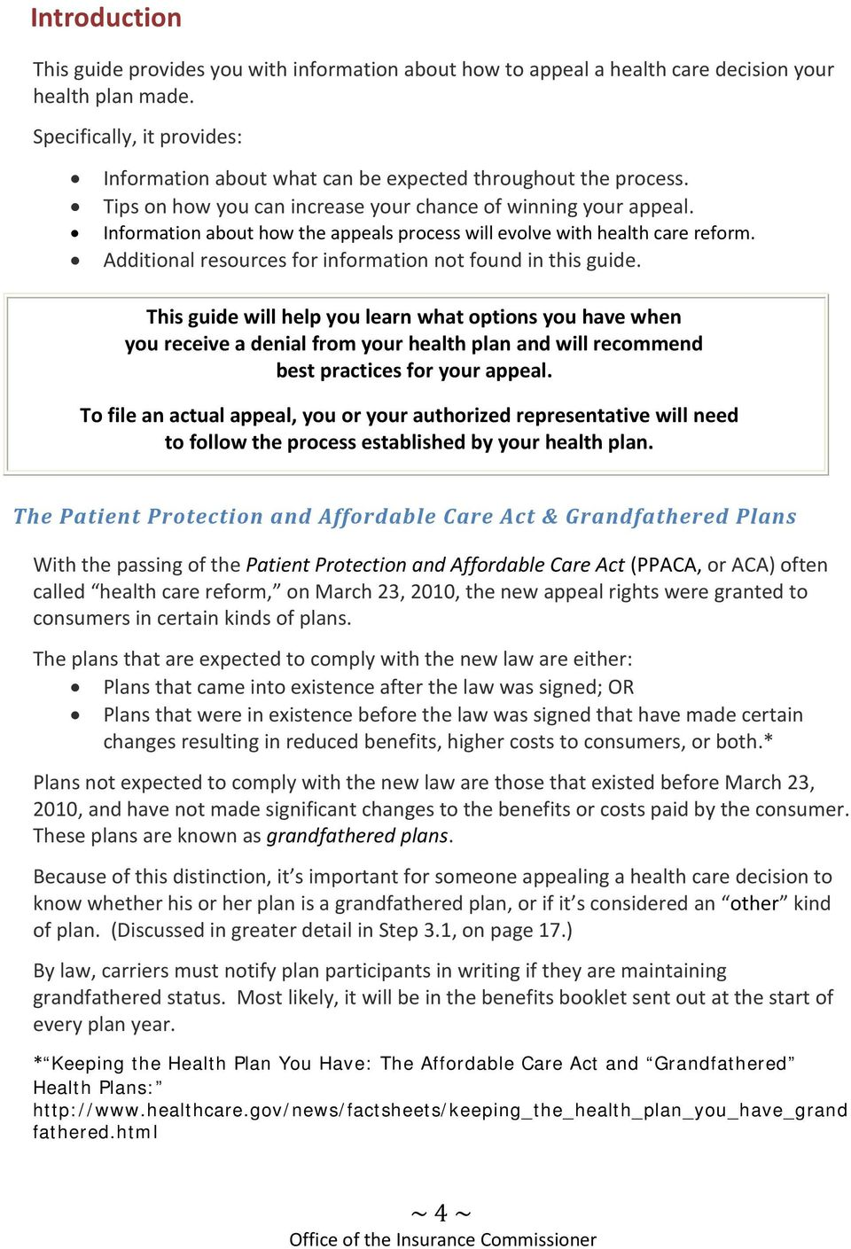Information about how the appeals process will evolve with health care reform. Additional resources for information not found in this guide.