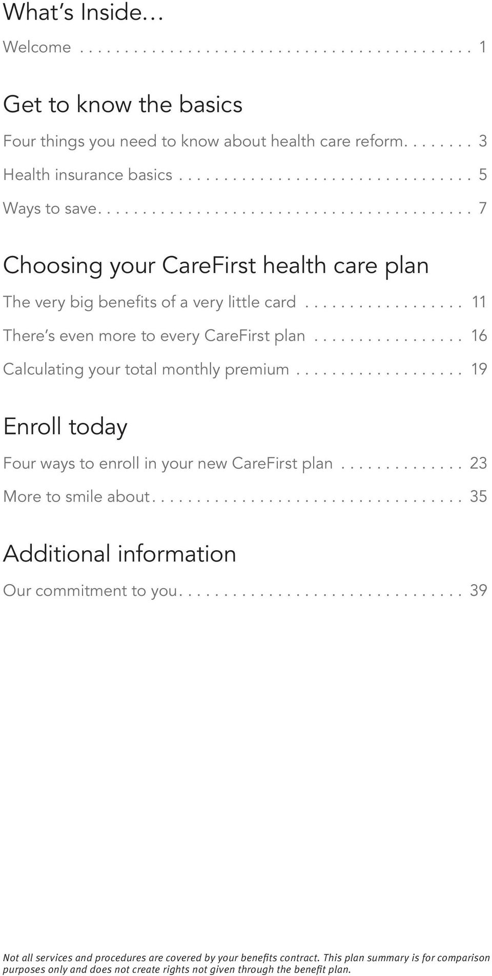 .. 16 Calculating your total monthly premium... 19 Enroll today Four ways to enroll in your new CareFirst plan... 23 More to smile about.