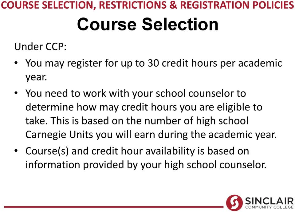 You need to work with your school counselor to determine how may credit hours you are eligible to take.