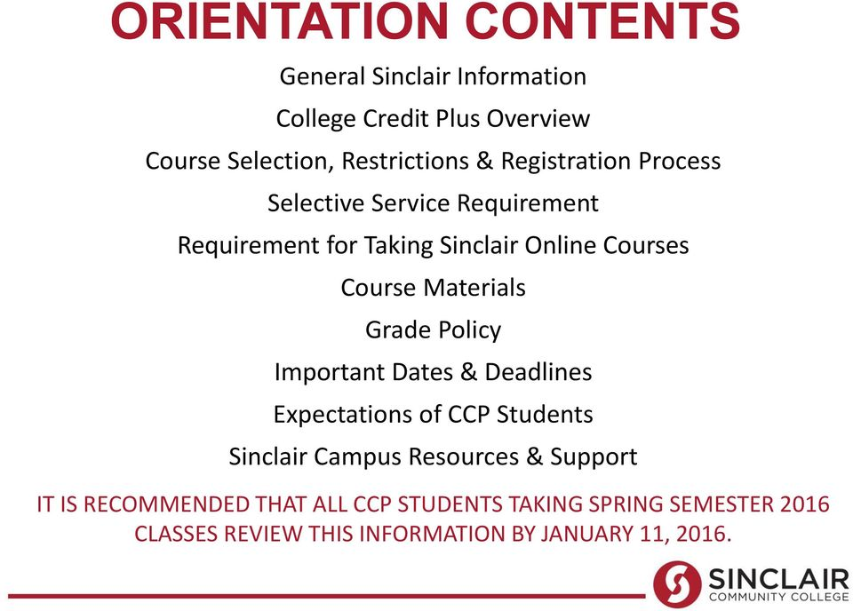 Materials Grade Policy Important Dates & Deadlines Expectations of CCP Students Sinclair Campus Resources &
